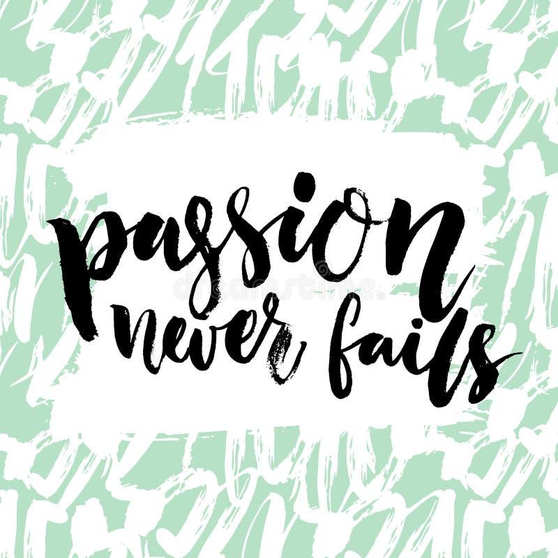La passione non viene a mancare mai Citazione ispiratrice, calligrafia della spazzola Testo nero di vettore su fondo verde pastel royalty illustrazione gratis