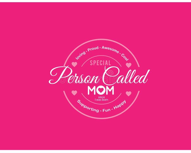 la persona speciale Amoroso-fiero-impressionante-fresca ha chiamato la mamma poiché nascevo, sostenere-divertimento-felice royalty illustrazione gratis