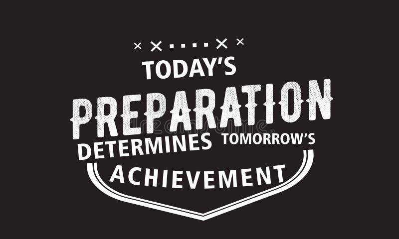 La préparation d'aujourd'hui détermine l'accomplissement de demain illustration libre de droits