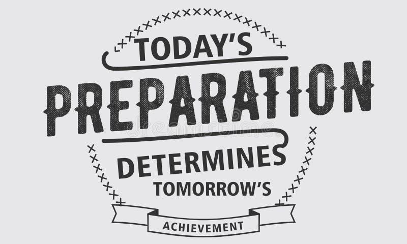 La préparation d'aujourd'hui détermine l'accomplissement de demain illustration stock