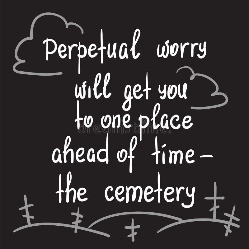La preocupación perpetua le llegará a un lugar antes de tiempo - el cementerio stock de ilustración