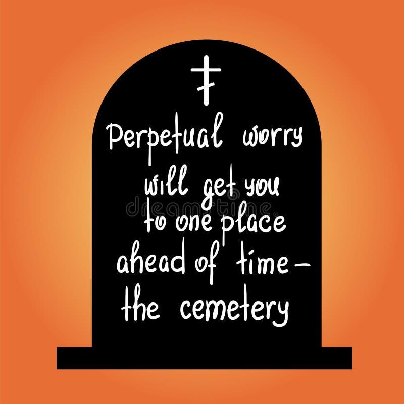 La preocupación perpetua le llegará a un lugar antes de tiempo - las letras de motivación de la cita del cementerio libre illustration
