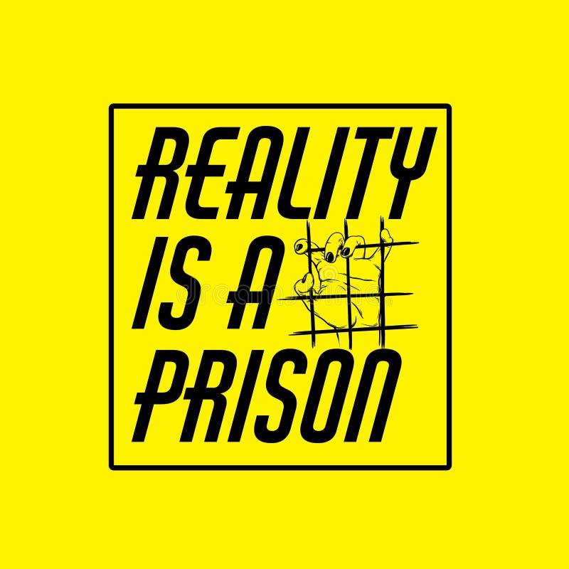 La réalité est une prison Fond typographique de citation avec la main humaine illustration de vecteur