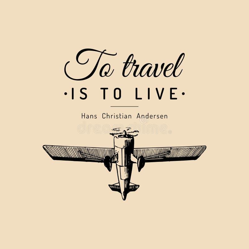 La rétro affiche d'avion de vintage avec à voyager est de vivre citation de motivation Illustration d'aviation de croquis de main illustration libre de droits
