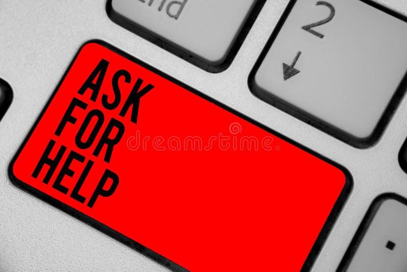 La rappresentazione concettuale di scrittura della mano chiede aiuto La richiesta del testo della foto di affari ad assistenza di immagini stock libere da diritti