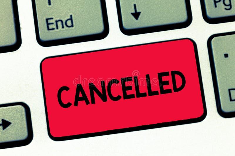 La rappresentazione del segno del testo ha annullato La foto concettuale decidere o annunciare quell'evento previsto non avrà luo fotografia stock libera da diritti