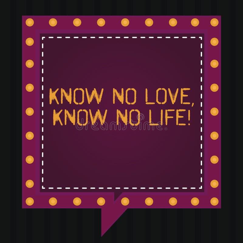 La rappresentazione del segno del testo sa che nessun amore non conosce vita Discorso eccellente del quadrato di esperienza della immagine stock