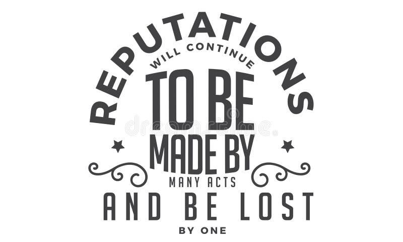 La reputazione continuerà ad essere fatta da molti atti ed ad essere persa da uno illustrazione di stock