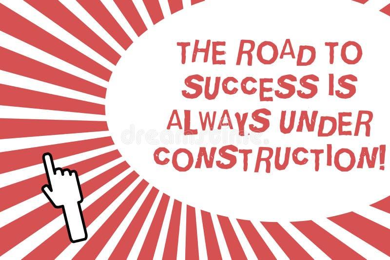 La scrittura concettuale della mano che mostra la strada al successo è sempre in costruzione Foto di affari che montra dentro illustrazione vettoriale