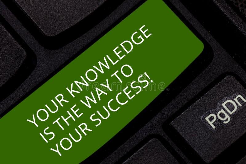 La scrittura concettuale della mano che mostra la vostra conoscenza è il modo al vostro successo Foto di affari che montra istruz fotografie stock