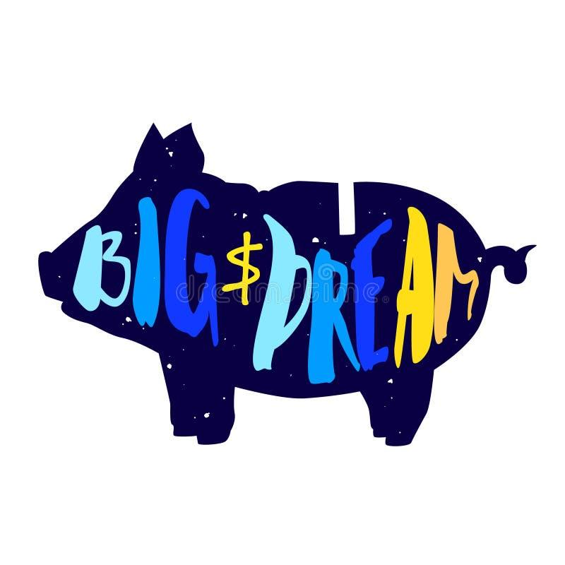 La silhouette du porc avec le symbole dollar et le lettrage textotent le grand rêve Label de couleur de vecteur illustration de vecteur