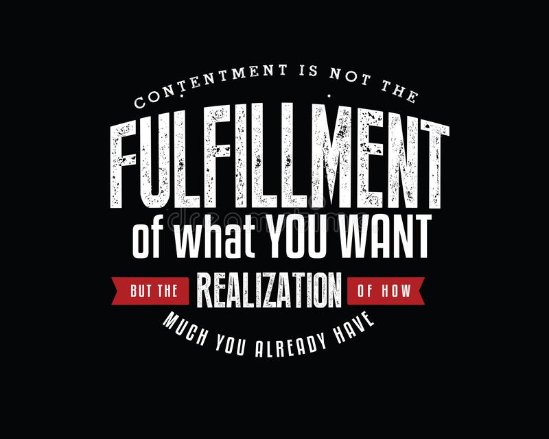 La soddisfazione non è l'adempimento di cui volete, ma la realizzazione del quanto già avete illustrazione vettoriale