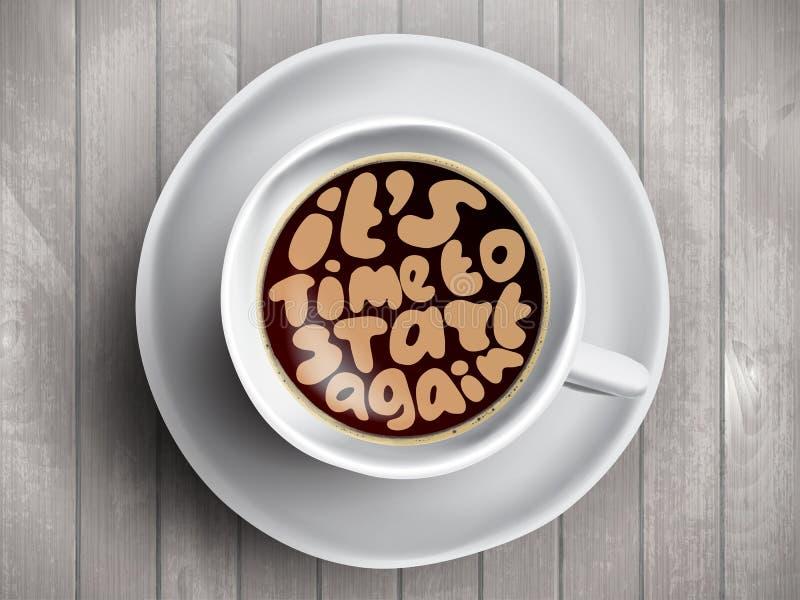 La taza de café del vector con el tiempo que pone letras sobre ella es hora de comenzar otra vez en fondo de madera realista Capu libre illustration