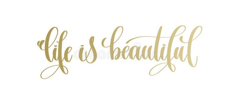 La vida es hermosa - texto de oro de la inscripción de las letras de la mano libre illustration