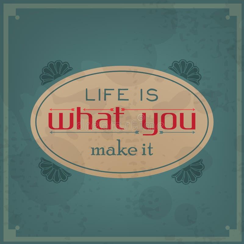La vida es lo que usted le hace ilustración del vector