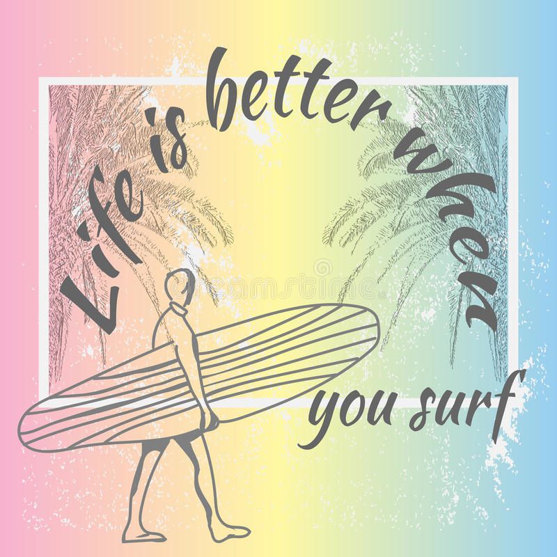 La vida es mejor cuando usted practica surf el practicar surf en diseño de la etiqueta de California ilustración del vector