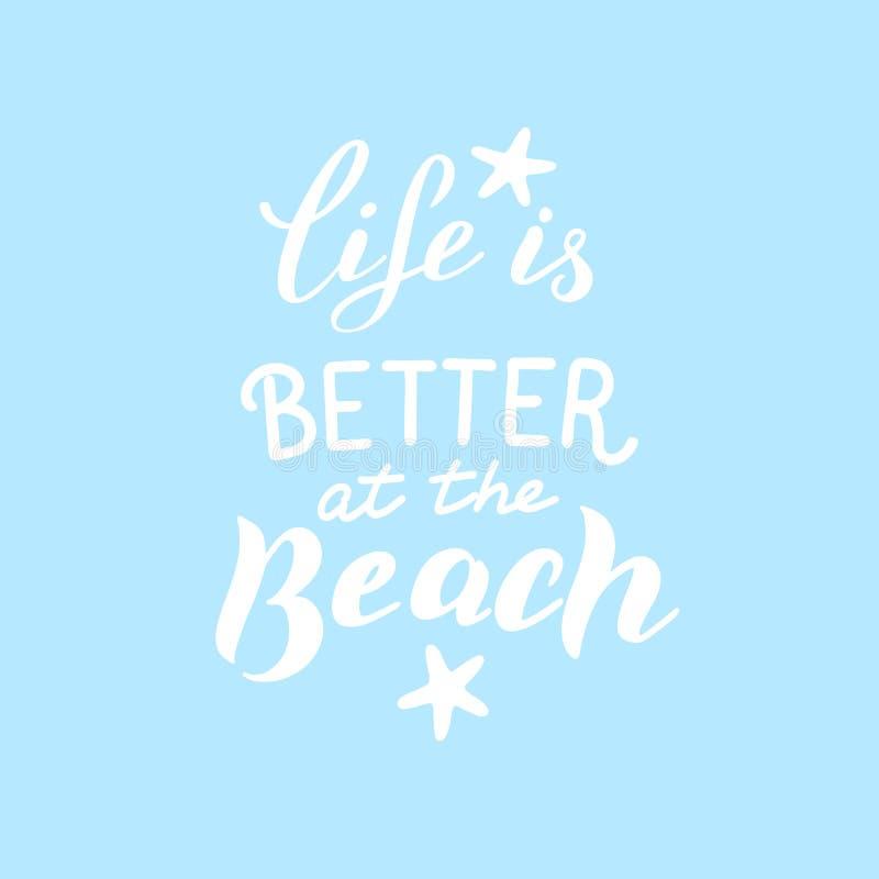 La vida es mejor en la frase de la playa Impresi?n que pone letras moderna Vacaciones de verano ilustración del vector