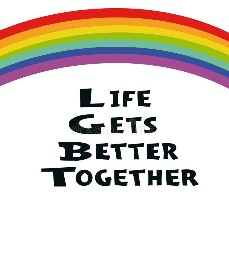 La vida re?ne mejor - a mano el cartel exhausto Concepto de LGBT Arco iris y texto manuscrito Poniendo letras para el cartel, ban ilustración del vector