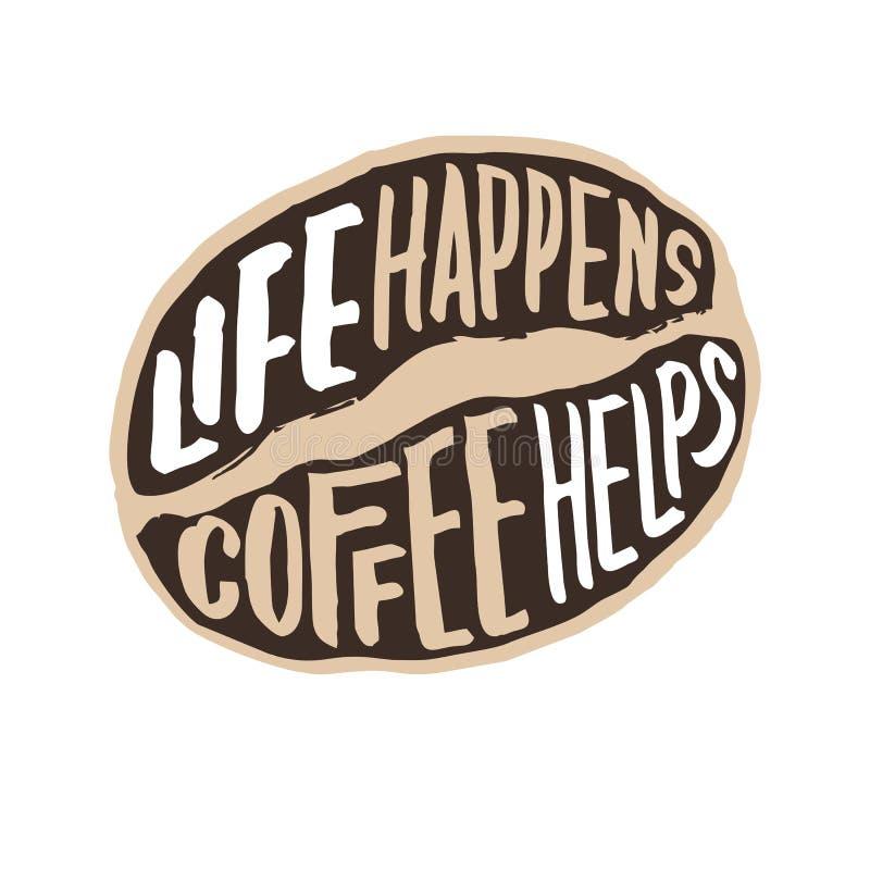 La vida sucede cartel de la cita de la tipografía de las letras de la mano del vintage de las ayudas del café stock de ilustración