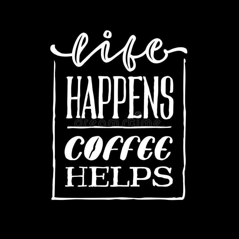 La vida sucede cartel de la cita de la tipografía de las letras de la mano del vintage de las ayudas del café libre illustration