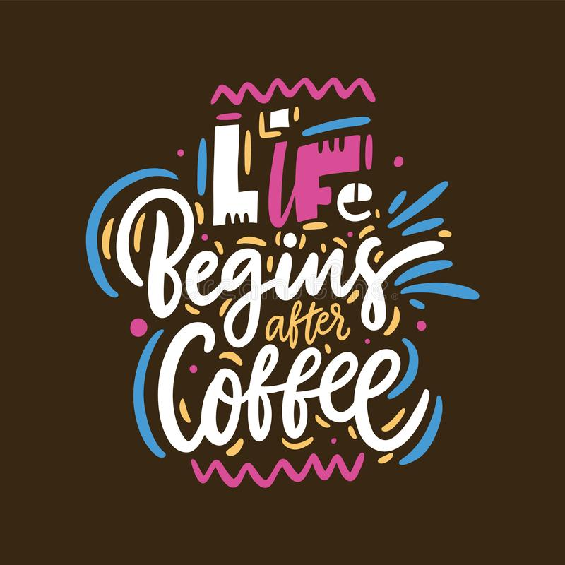 La vida sucede las ayudas del café Cita exhausta de las letras del vector de la mano Aislado en el fondo de Brown stock de ilustración