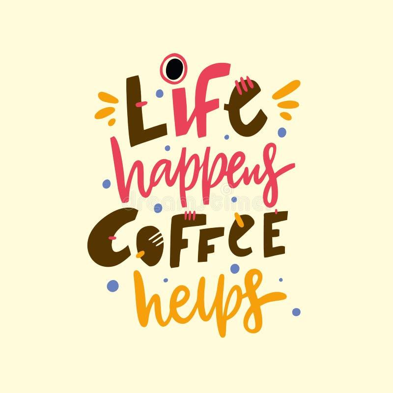 La vida sucede las ayudas del café Cita exhausta de las letras del vector de la mano Aislado en fondo amarillo ilustración del vector