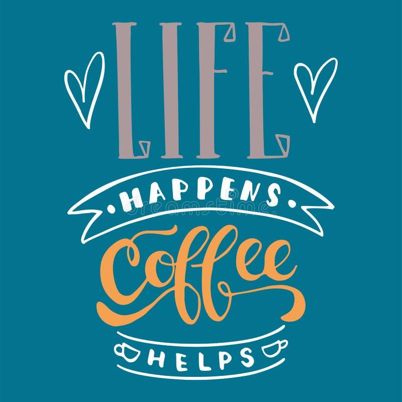 La vida sucede las ayudas del café - dé la frase exhausta de las letras en el fondo azul Inscripción de la tinta del cepillo de l stock de ilustración