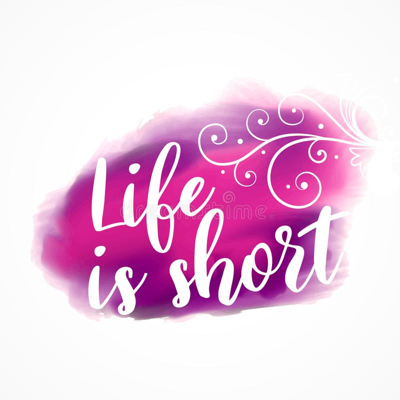 La vie est citation inspirée courte sur le backgroun d'éclaboussure d'aquarelle illustration de vecteur