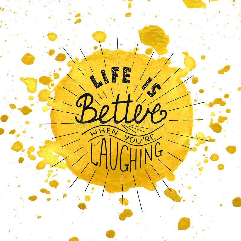 La vie est meilleure quand vous riez sur l'aquarelle le fond que jaune peint avec éclabousse illustration stock
