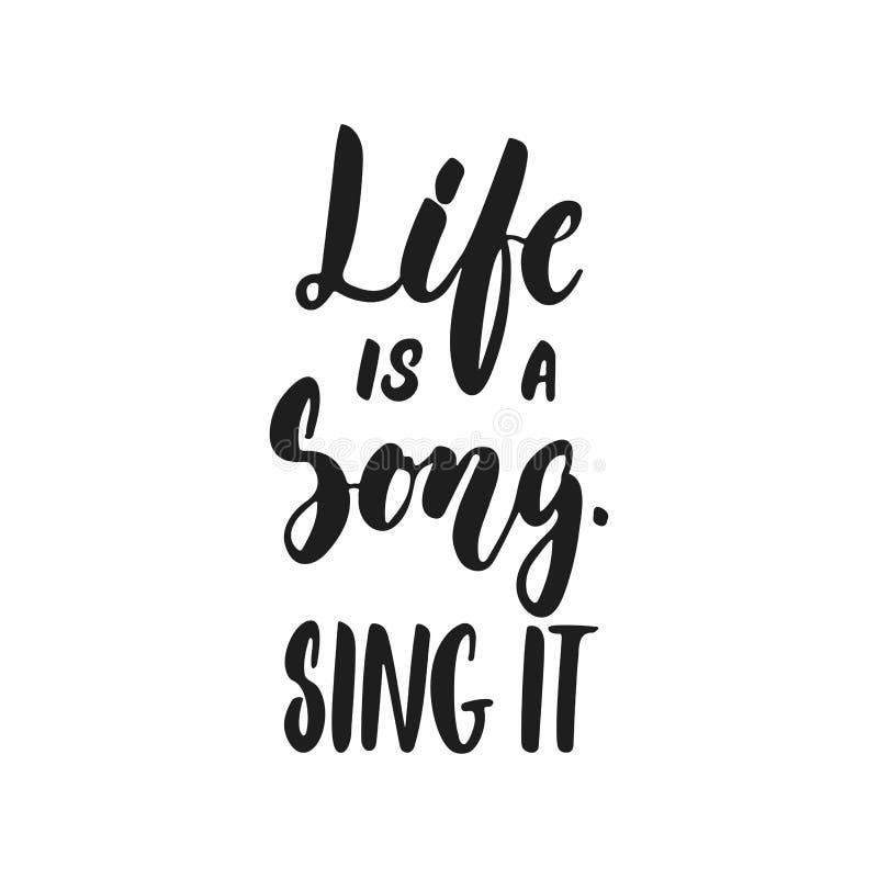 La vie est une chanson Chantez-lui - la citation tirée par la main de lettrage d'isolement sur le fond blanc Illustration de vect illustration libre de droits