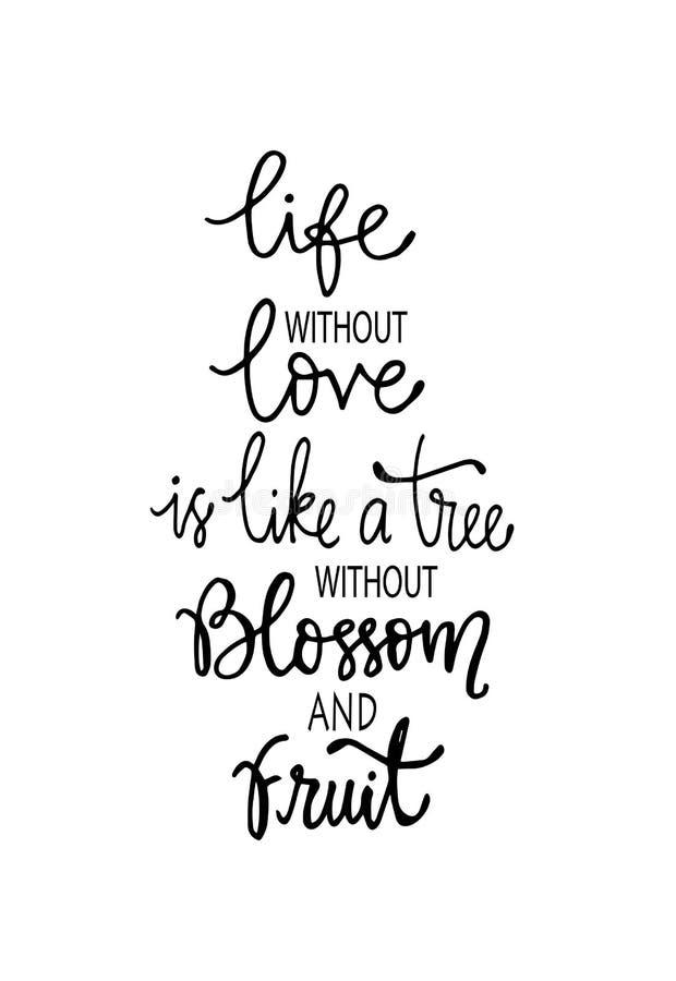La vie sans amour est comme un arbre sans fleur et fruit, affiche tirée par la main de typographie Conception de calligraphie mar illustration de vecteur