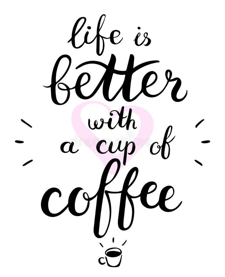 La vita è migliore con un testo della tazza di caffè Iscrizione della penna della spazzola Illustrazione di vettore illustrazione di stock