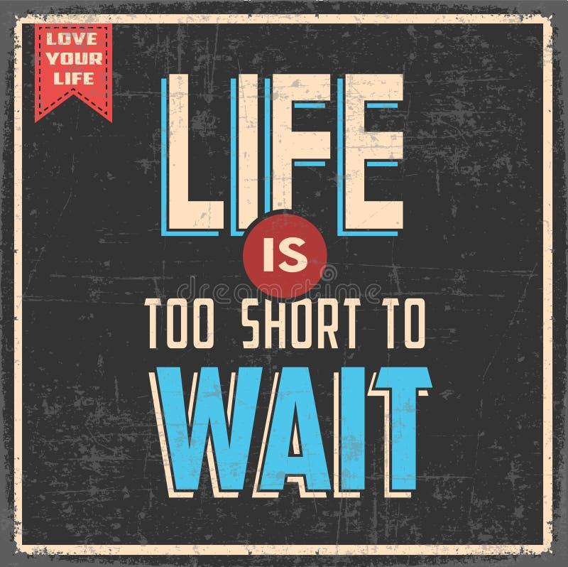 La vita è troppo breve per aspettare illustrazione vettoriale