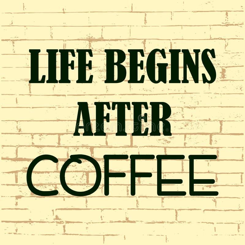 La vita comincia dopo caffè Citazione motivazionale ispiratrice Illustrazione di vettore illustrazione vettoriale