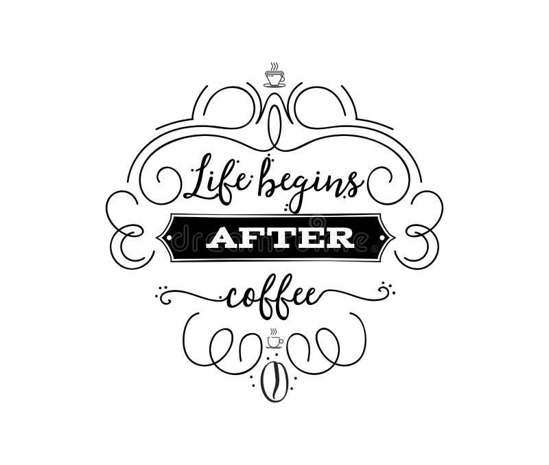 La vita comincia dopo caffè Distintivo stilizzato dell'iscrizione dell'annata dei pantaloni a vita bassa Illustrazione di vettore illustrazione di stock