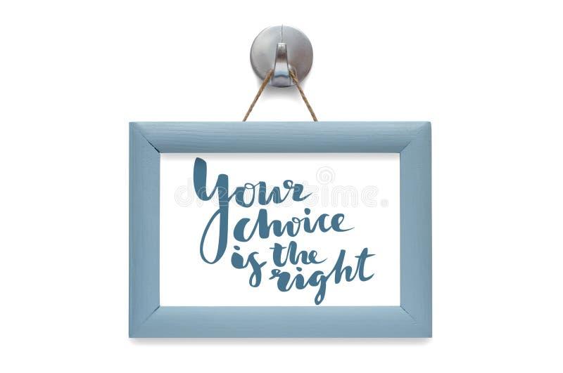 La vostra scelta è la destra Calligrafia moderna Citazione motivazionale fotografia stock libera da diritti