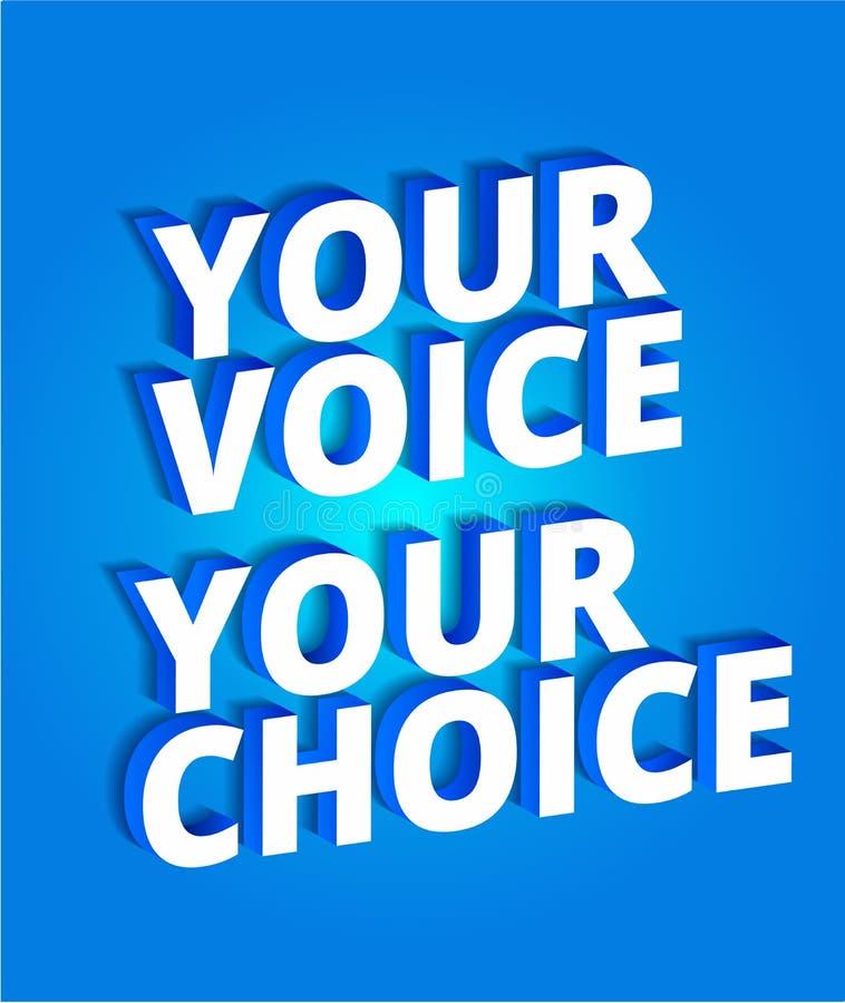 La vostra voce la vostra scelta Slogan politico Elezioni politiche lettere 3d su un fondo blu Manifesto di promozione Slogan, chi illustrazione di stock