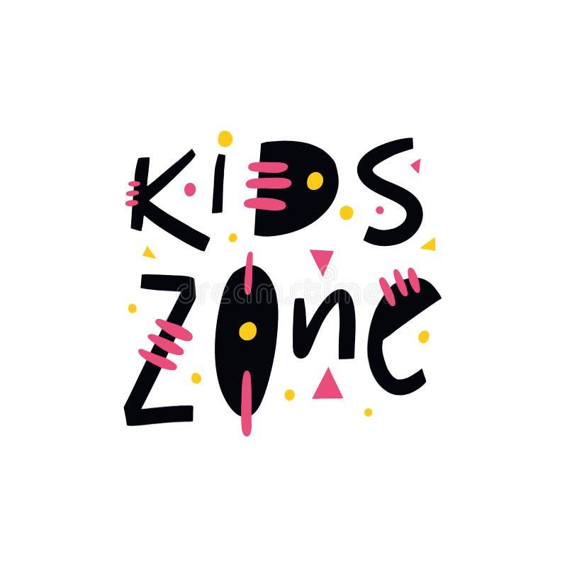 La zona dei bambini canta e logo iscrizione disegnata a mano di vettore Tipografia moderna Isolato su priorità bassa bianca illustrazione di stock