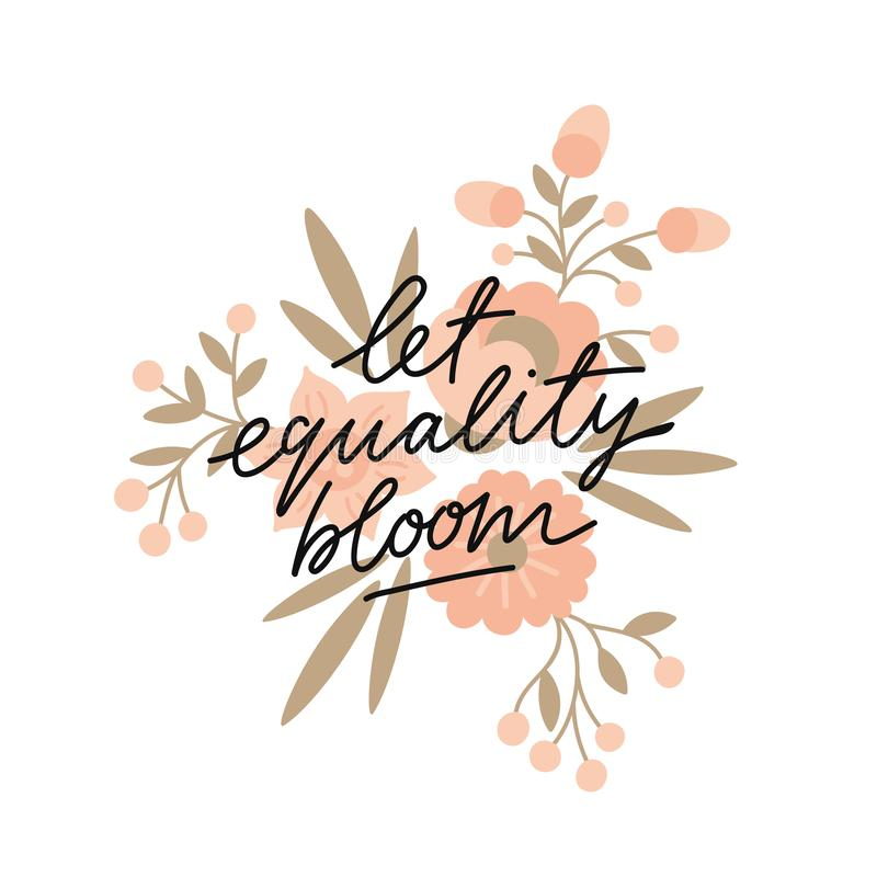 Laat de slogan van de gelijkheidsbloei met bloemenillustratie royalty-vrije illustratie