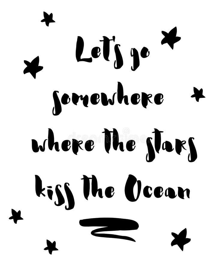 Laat ergens gaan waar de sterren oceaan kussen Inspirational en motievencitaat vector illustratie