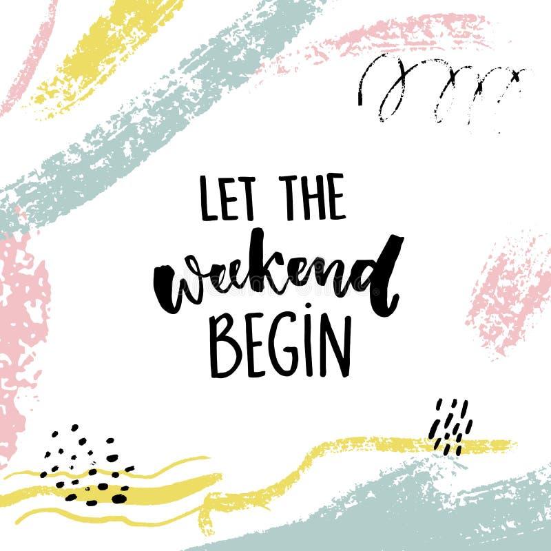 Laat het weekend beginnen Pretcitaat over zaterdag, het citaat van de bureaumotivatie Vectorkalligrafie op witte achtergrond met royalty-vrije illustratie