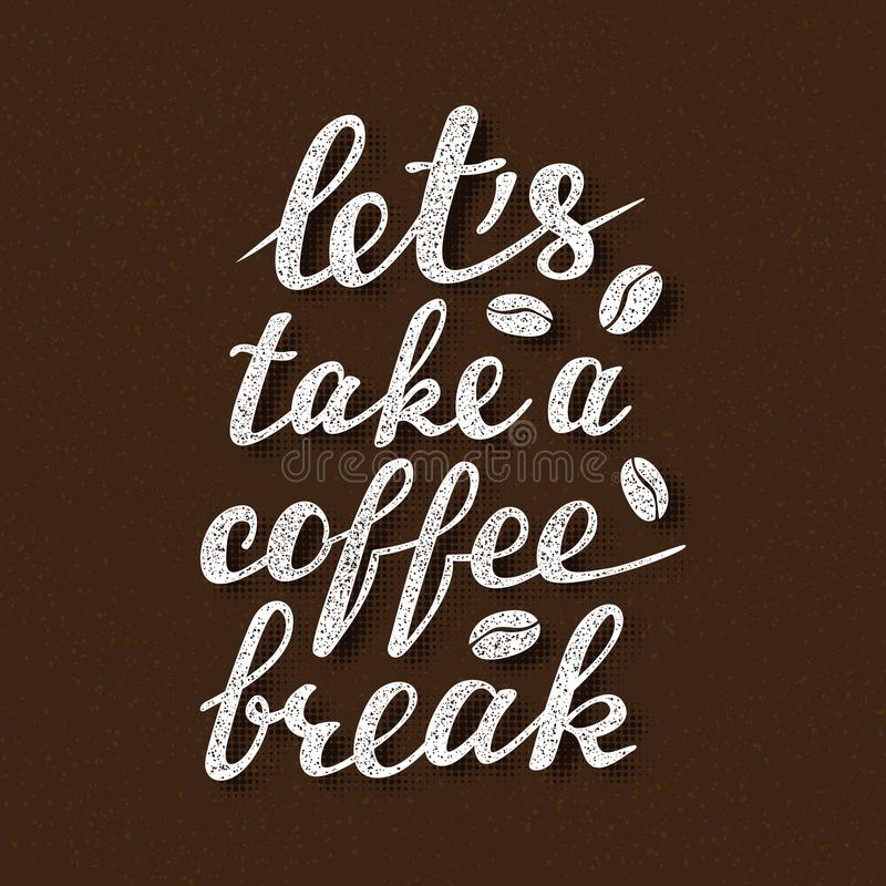 Laat ` s koffiepauze het van letters voorzien nemen Met de hand geschreven inschrijving voor van de koffieuithangbord of affiche  stock illustratie