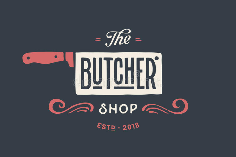 Label of Butchery meat shop. Vintage emblem of Butchery meat shop with text The Butcher, Shop. Logo template for meat business - farmer shop, market or design stock illustration