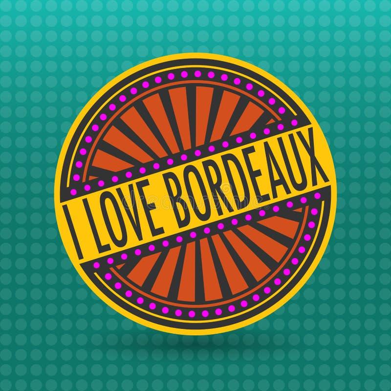 Label de couleur avec le texte je Bordeaux d'amour à l'intérieur illustration libre de droits