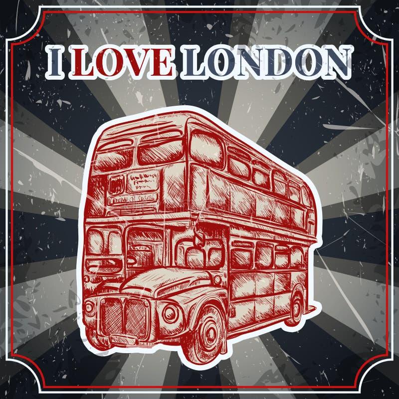 Label de vintage avec l'autobus anglais sur le fond grunge Rétro affiche dans le style de croquis 'j'aime le lond illustration stock