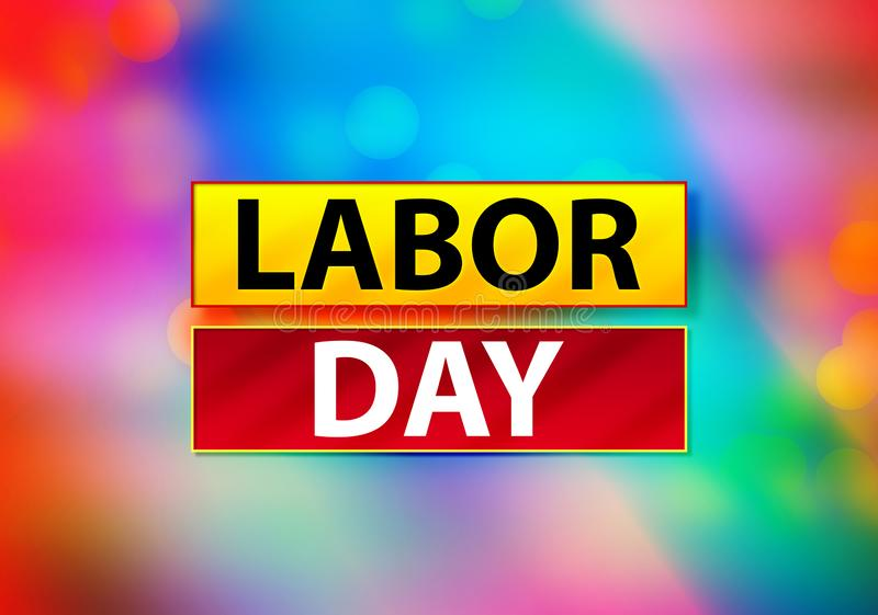Labor Day Abstract Colorful Background Bokeh Design Illustration royalty free illustration