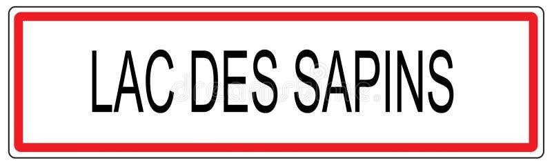Lac des Sapins city traffic sign illustration in France. Lac des Sapins city traffic sign illustration stock illustration