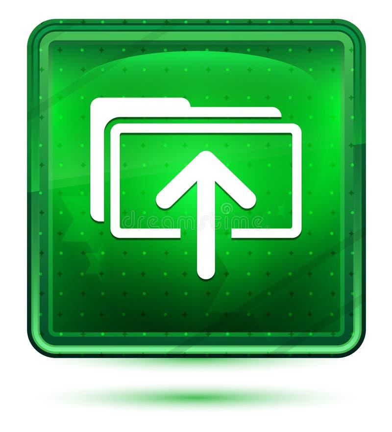 Ladda upp ljus för mappsymbolsneon - grön fyrkantig knapp royaltyfri illustrationer