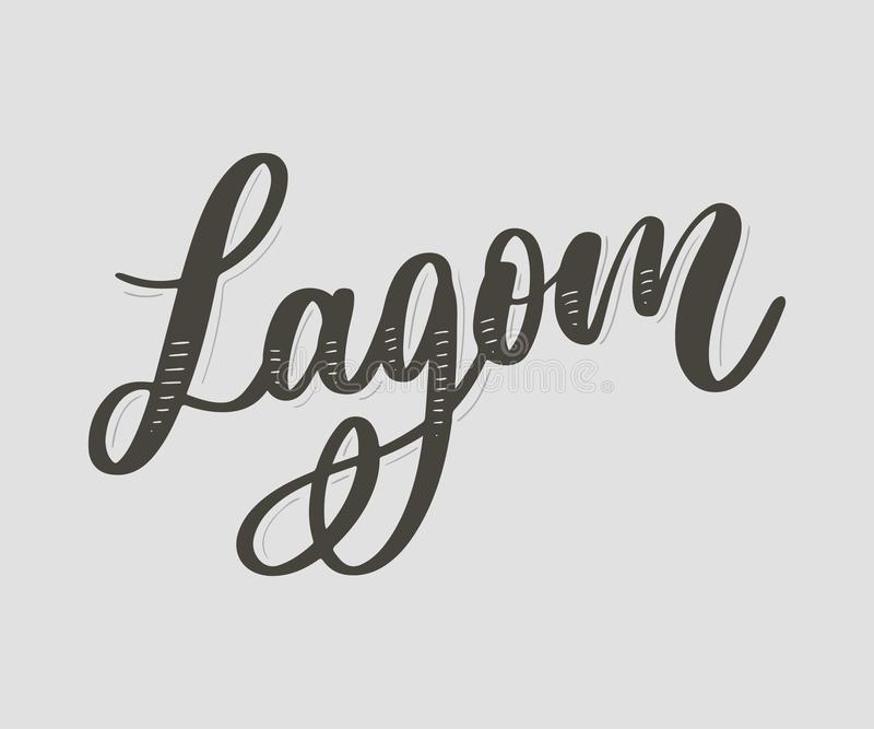 Lagom meaning inspirational handwritten text. Simple scandinavian lifestyle. Calligraphy, graphic, happiness, illustration, lettering, typography, vector, cozy stock illustration