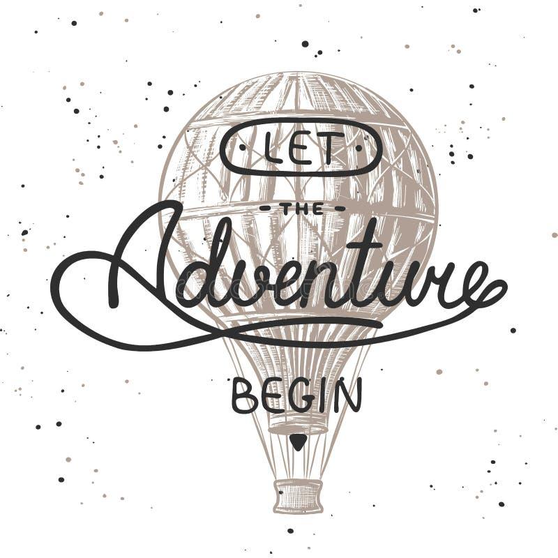 Laissez l'aventure commencer par le croquis du ballon ? air Lettrage manuscrit de vintage illustration de vecteur